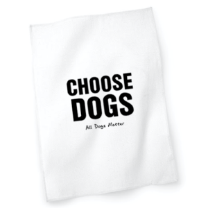 Choose Dogs Tea Towel