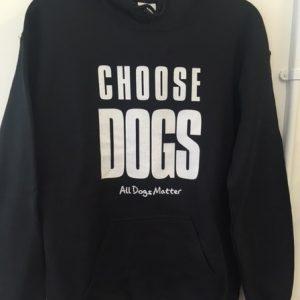 Choose Dogs Hoodie